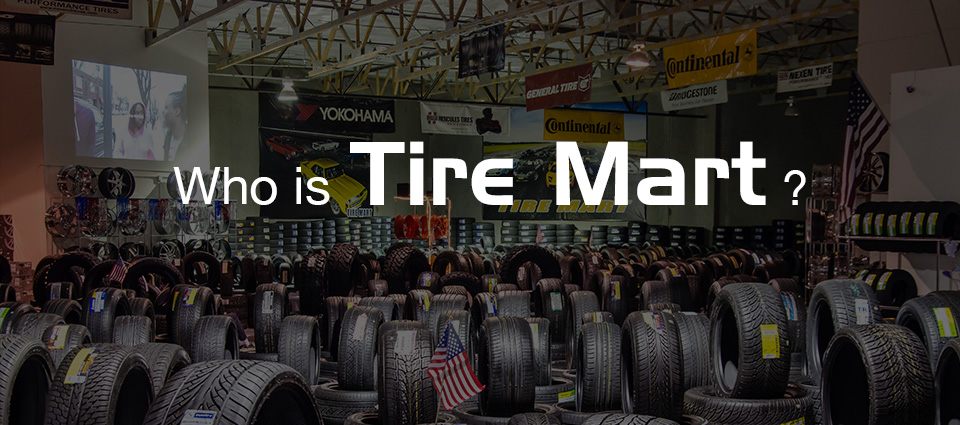 Learn More About Tire Mart